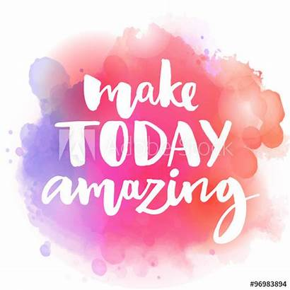 Inspirational Today Quote Amazing Watercolor Background Colorful