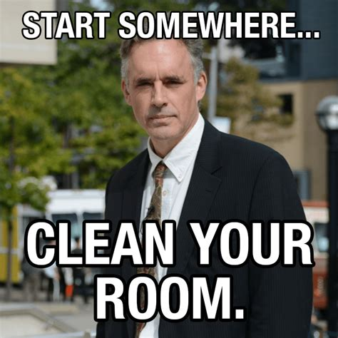 Clean Your Room Meme - bookworm beat 1 29 18 the jordan peterson illustrated edition