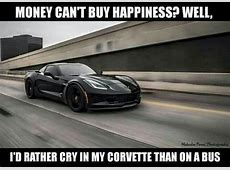 Money can't buy happiness, but it can buy a Corvette