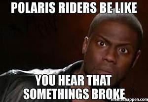 Post a Joke - Y... Funny Polaris Quotes