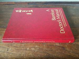 A Barefoot Doctor U0026 39 S Manual  A Guide To Traditional Chinese