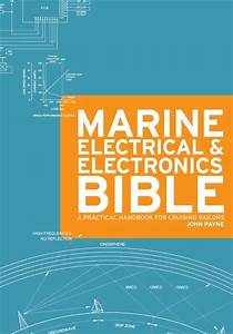 The Marine Electrical And Electronics Bible  A Practical