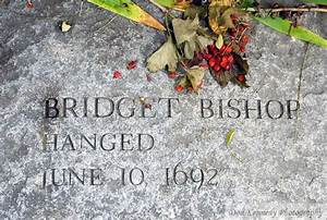Bridget Bishop 1692 Places To Go Things To See