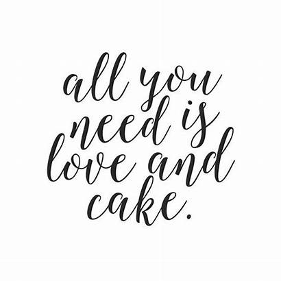 Cake Need Quotes Quote Funny Decor Kitchen