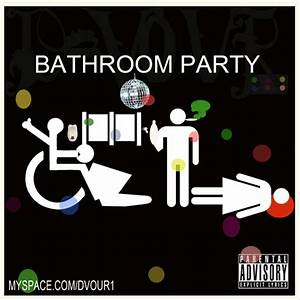 d vour bathroom party mixtape stream download With party in the bathroom