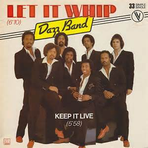 Let It Whip Dazz Band