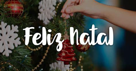 mensagens de feliz natal mundo das mensagens