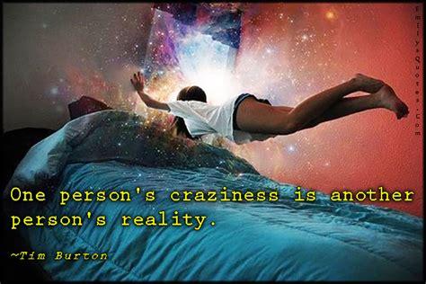 craziness reality another person quotes burton tim emilysquotes