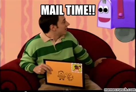 What Time Meme - what time is it mail time