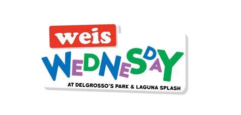weis wednesday delgrossos park laguna splash bogo
