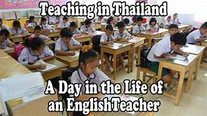 Teaching English In Thailand  A Day In The Life Of An Esl