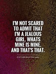 Jealous Girls Q... Admitting Jealousy Quotes