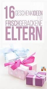 Geschenke Für Eltern Basteln : geschenke zur geburt 16 geschenkideen mit sinn f r frisch gebackene eltern gruppenboard ~ Orissabook.com Haus und Dekorationen