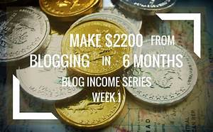 Make $2200 From Blogging In 6 Months — Blog Income Series ...