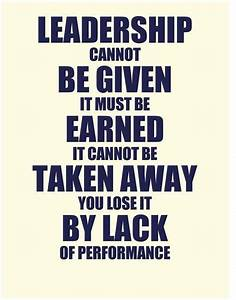 Leadership Quote: Leadership cannot be given it must be ...