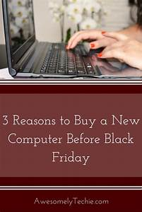 Black Friday Pc : 3 reasons to buy a new computer before black friday ~ Frokenaadalensverden.com Haus und Dekorationen