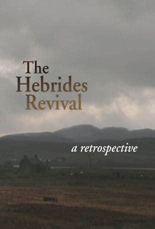 hebrides revival  retrospective  vimeo
