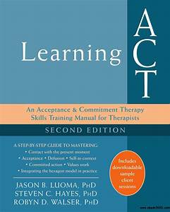 Learning Act  An Acceptance And Commitment Therapy Skills