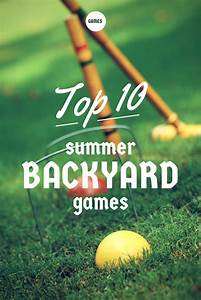 Top 10 Summer Backyard Games - Home is Here