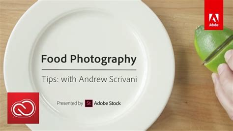 food photography tips  andrew scrivani adobe