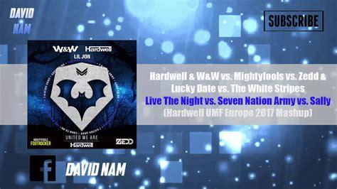 Live The Night Vs. Seven Nation Army Vs. Sally (hardwell