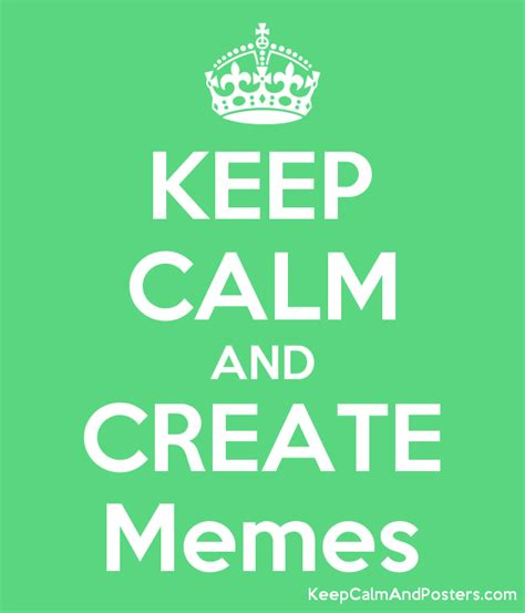 Make A Meme Poster - keep calm and create memes keep calm and posters generator maker for free