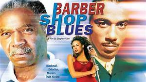 """Trying to Get Back On Top - """"Barber Shop Blues"""" - Full ..."""