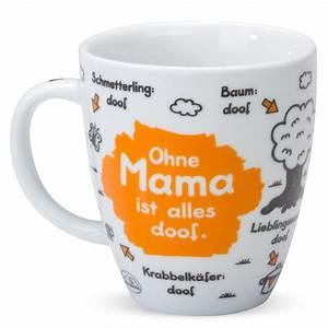 Alles Ist Doof : tasse ohne mama ist alles doof jetzt online kaufen schneller versand ~ Eleganceandgraceweddings.com Haus und Dekorationen