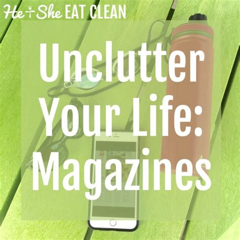 Meet Your Goals & Unclutter Your Life — He & She Eat Clean