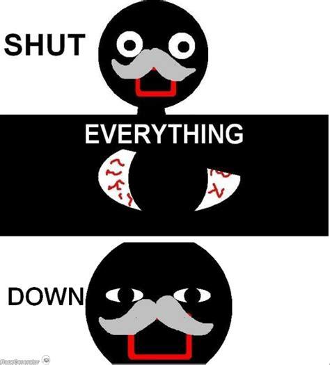 Shut Down Meme - a twist to the meme shut down everyting know your meme