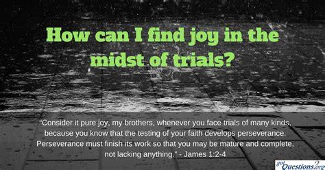 find joy   midst  trials gotquestionsorg