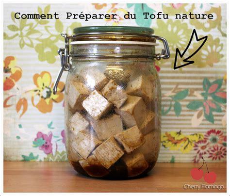 comment cuisiner le tofu nature comment cuisiner le tofu nature cherry flamingo