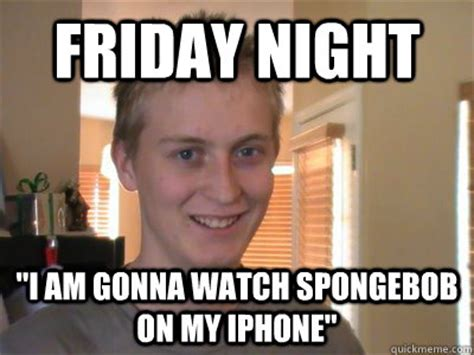 Friday Night Meme - friday night memes image memes at relatably com