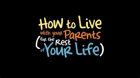 How To Live With Your Parents (for The Rest Of Your Life