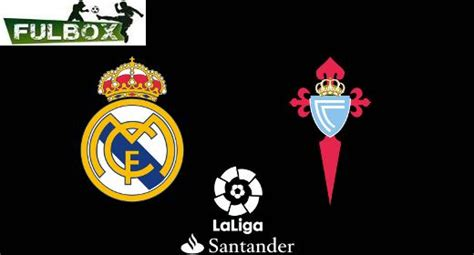Real Madrid Vs Celta EN VIVO Hora, Canal, Dónde Ver ...