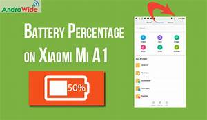 How To Show Battery Percentage On Mi A1