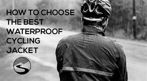 best breathable cycling rain how to choose the best waterproof cycling jacket