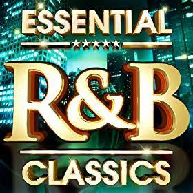 best r b essential r b classics the top 30 best rnb hits of