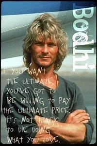 Pin by Reagan L... Bodhi Point Break Quotes