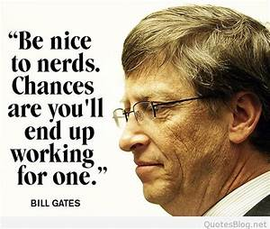 Best Bill Gates... Nice Technical Quotes
