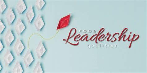poor leadership qualities    avoided