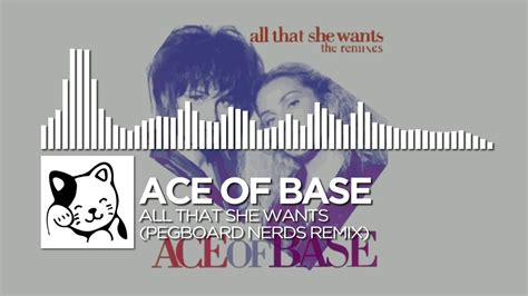 All That She Wants (pegboard Nerds Remix