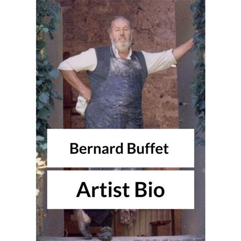 bio c bon si e social who was bernard buffet a brief biography