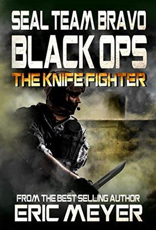 seal team bravo black ops the knife by eric meyer