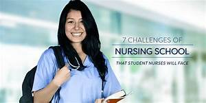 7 Challenges Of Nursing School That Student Nurses Will Face