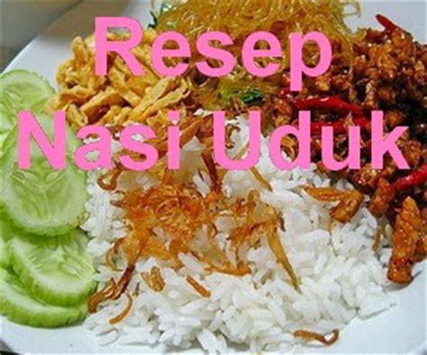 resep nasi uduk enak  gurih komplit info resep