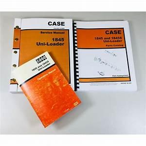Case 1845 Uni Loader Skid Steer Service Parts Operators Manual Catalog Shop Book