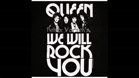We Will Rock You (vortek's Remix)