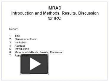 Abstracts can vary in length from one paragraph to several pages, but they follow the imrad format. PPT - IMRAD PowerPoint presentation | free to download - id: 24b67b-ZDc1Z