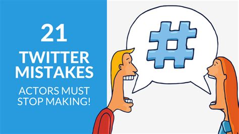21 Twitter Mistakes Actors Have To Stop Making